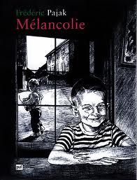 La Mélacolie Frédéric Pajak